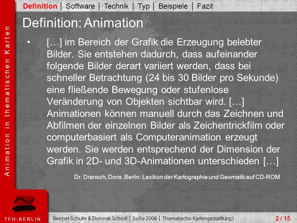 Bennet Schulte & Dominik Schroll │ SoSe 2006 │ Thematische Kartengestalltung I […] im Bereich der Grafik die Erzeugung belebter Bilder.