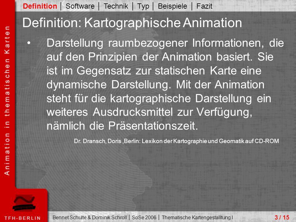 Bennet Schulte & Dominik Schroll │ SoSe 2006 │ Thematische Kartengestalltung I Darstellung raumbezogener Informationen, die auf den Prinzipien der Animation basiert.