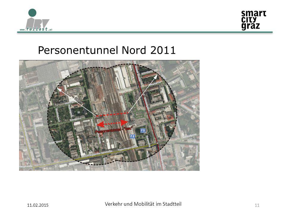 11.02.2015 Verkehr und Mobilität im Stadtteil 11 Personentunnel Nord 2011