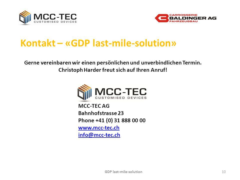 GDP last-mile-solution10 Kontakt – «GDP last-mile-solution» Gerne vereinbaren wir einen persönlichen und unverbindlichen Termin. Christoph Harder freu
