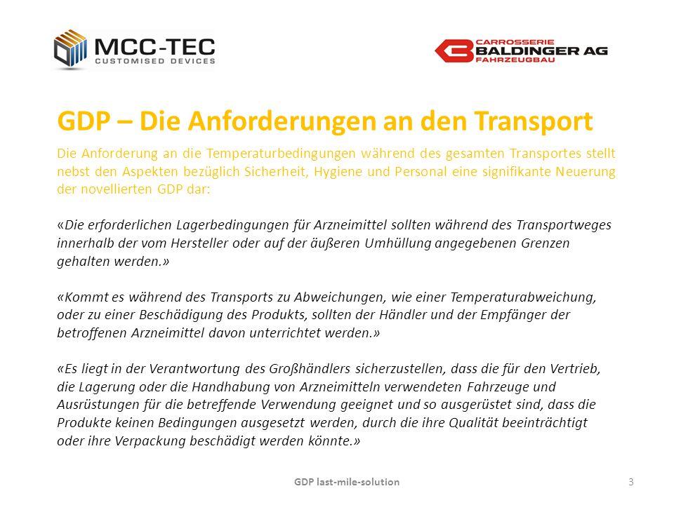 GDP last-mile-solution3 GDP – Die Anforderungen an den Transport Die Anforderung an die Temperaturbedingungen während des gesamten Transportes stellt