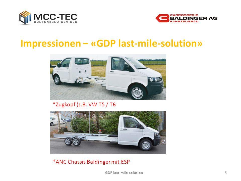 GDP last-mile-solution6 Impressionen – «GDP last-mile-solution» *Zugkopf (z.B. VW T5 / T6 *ANC Chassis Baldinger mit ESP