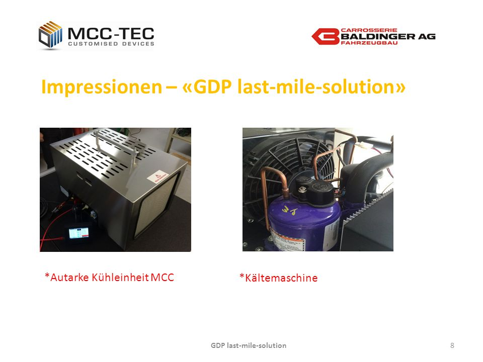 GDP last-mile-solution9 Impressionen – «GDP last-mile-solution» *MCC Steuereinheit *Lithium-Zellen