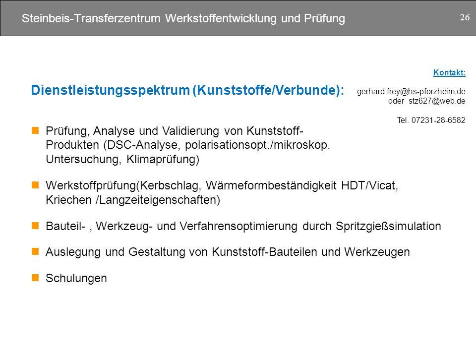 Steinbeis-Transferzentrum Werkstoffentwicklung und Prüfung 26 Dienstleistungsspektrum (Kunststoffe/Verbunde): Prüfung, Analyse und Validierung von Kun
