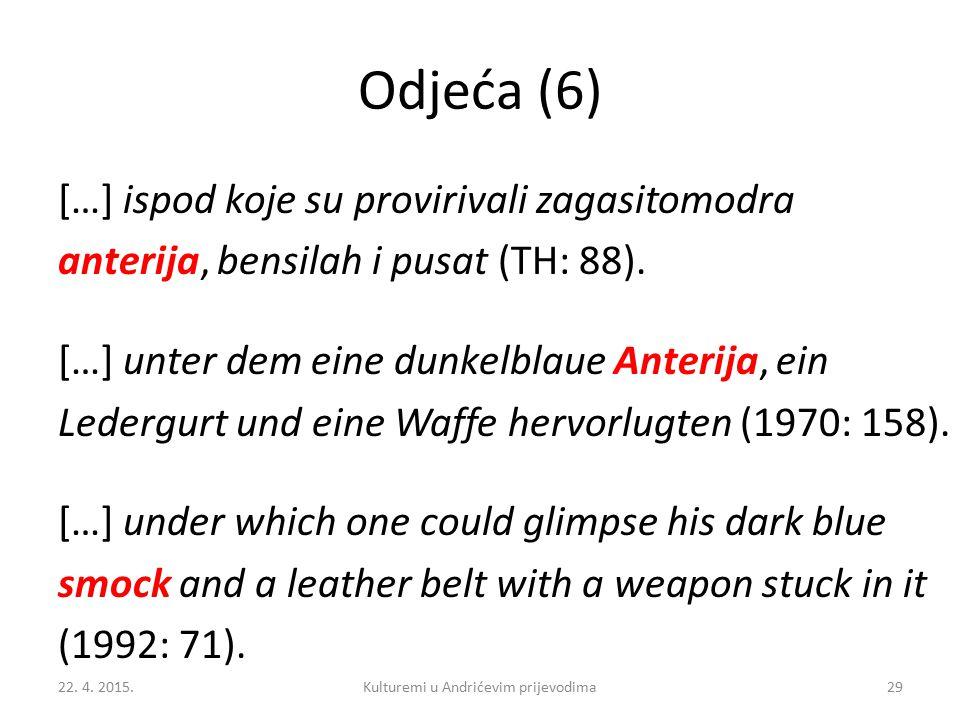 Odjeća (6) […] ispod koje su provirivali zagasitomodra anterija, bensilah i pusat (TH: 88). […] unter dem eine dunkelblaue Anterija, ein Ledergurt und