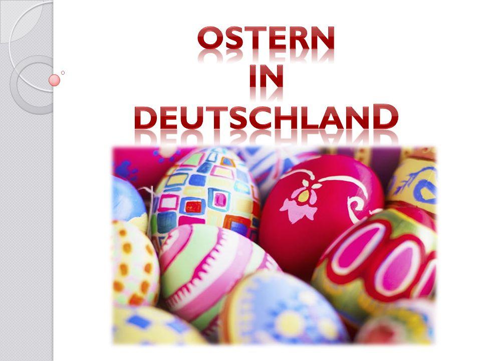 Ostern ist eines der großen Feste in Deutschland.