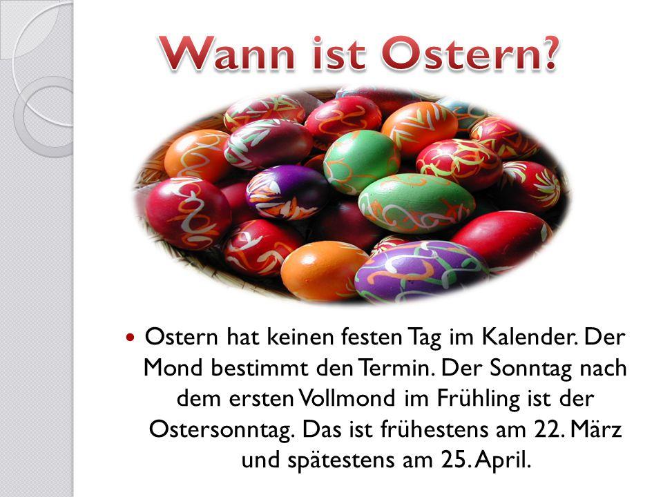 Ostern hat keinen festen Tag im Kalender. Der Mond bestimmt den Termin. Der Sonntag nach dem ersten Vollmond im Frühling ist der Ostersonntag. Das ist