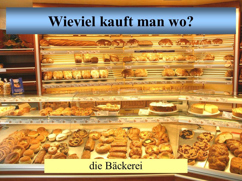Wieviel kauft man wo? die Bäckerei