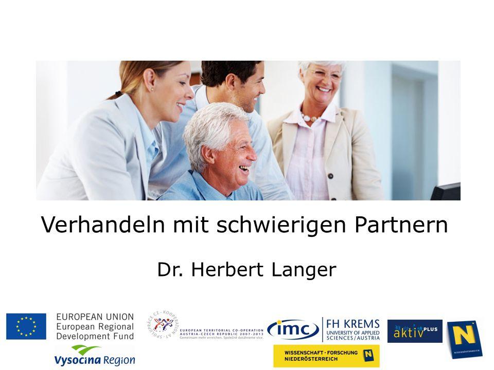 Verhandeln mit schwierigen Partnern Dr. Herbert Langer