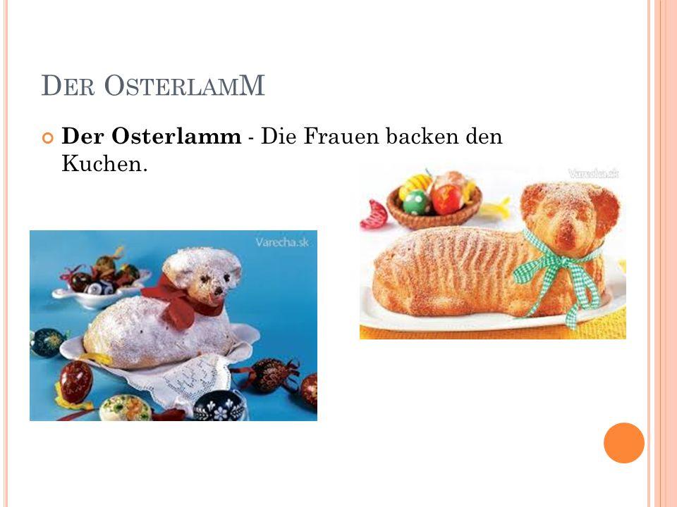 D ER O STERLAM M Der Osterlamm - Die Frauen backen den Kuchen.