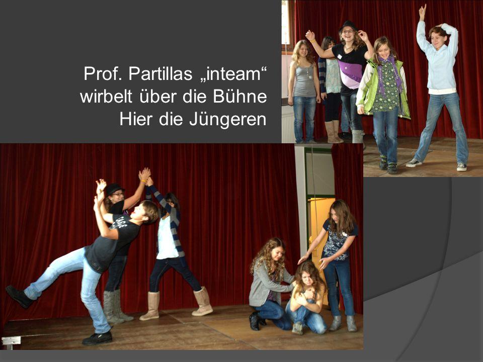 """Prof. Partillas """"inteam wirbelt über die Bühne Hier die Jüngeren"""