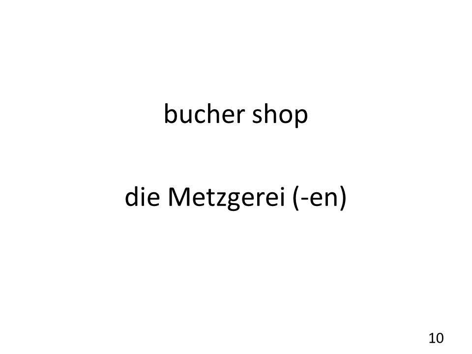 bucher shop die Metzgerei (-en) 10