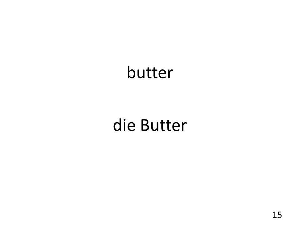 butter die Butter 15