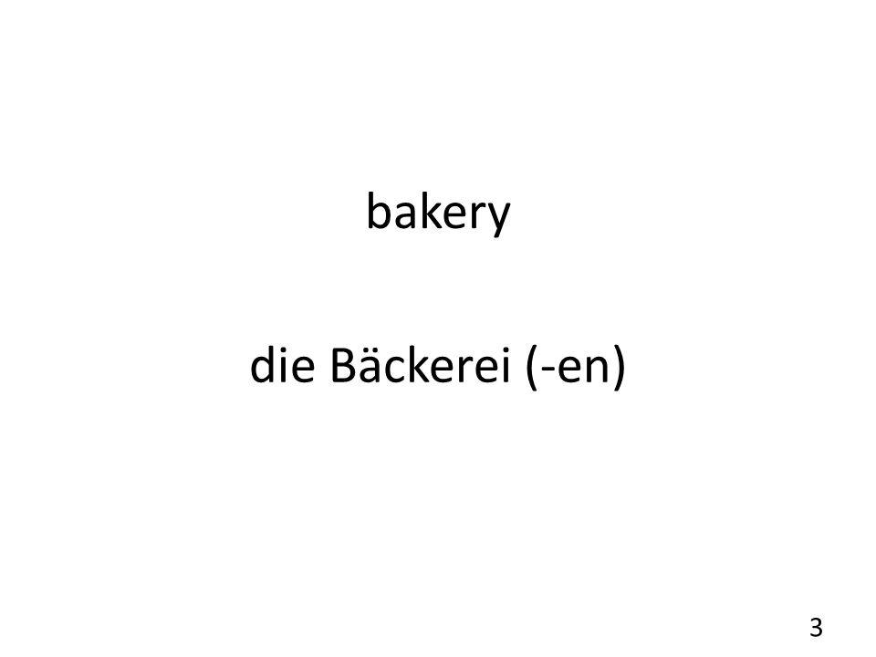 bakery die Bäckerei (-en) 3