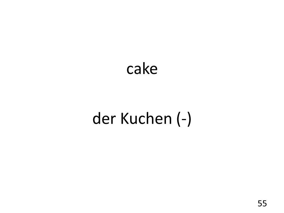 cake der Kuchen (-) 55
