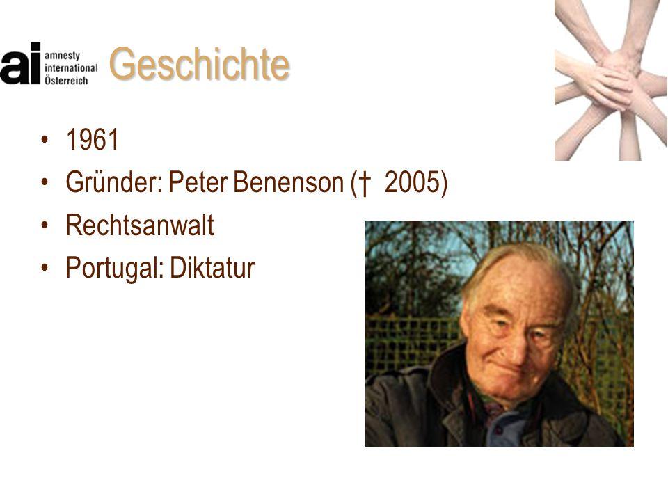 Geschichte 1961 Gründer: Peter Benenson († 2005) Rechtsanwalt Portugal: Diktatur