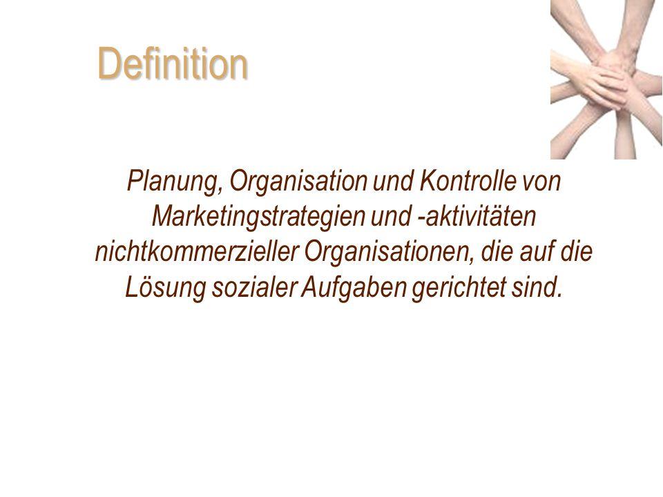 Definition Planung, Organisation und Kontrolle von Marketingstrategien und -aktivitäten nichtkommerzieller Organisationen, die auf die Lösung sozialer