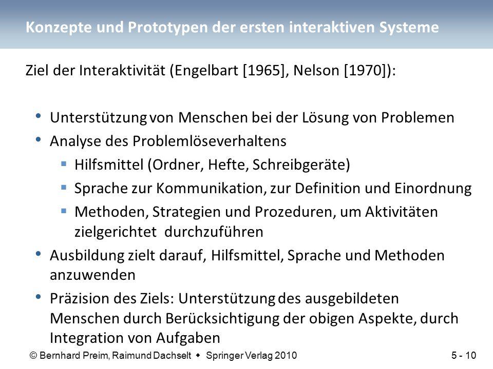 © Bernhard Preim, Raimund Dachselt  Springer Verlag 2010 Konzepte und Prototypen der ersten interaktiven Systeme Ziel der Interaktivität (Engelbart [
