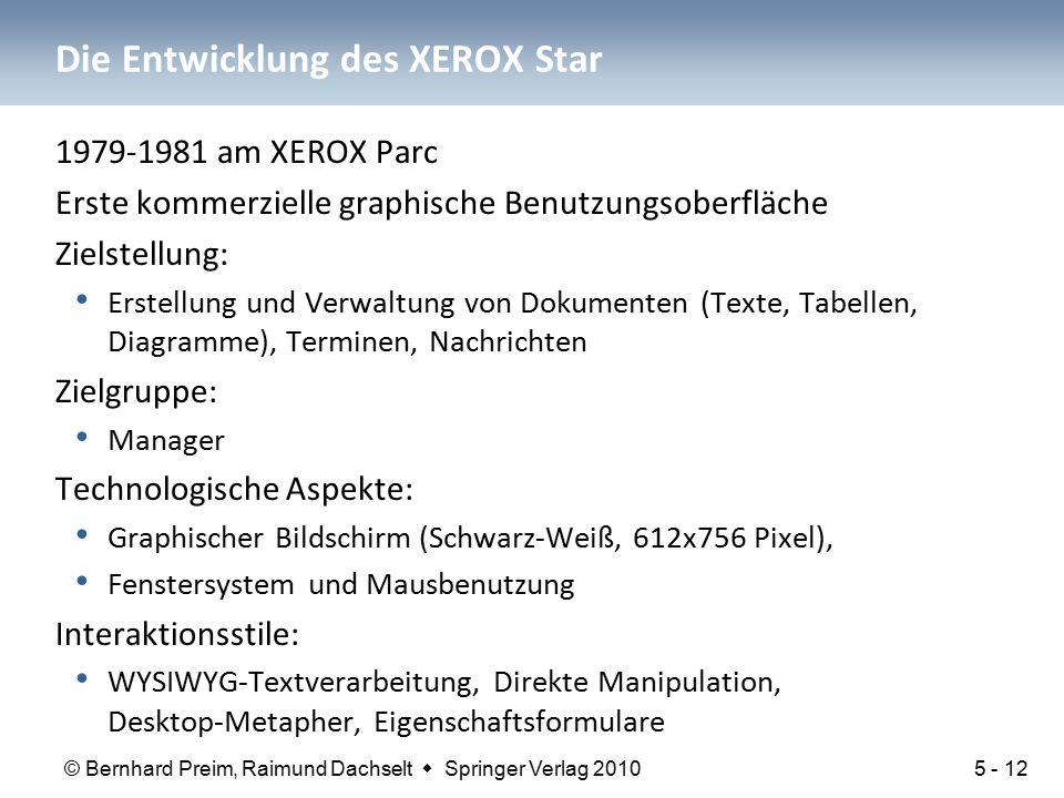 © Bernhard Preim, Raimund Dachselt  Springer Verlag 2010 Die Entwicklung des XEROX Star 1979-1981 am XEROX Parc Erste kommerzielle graphische Benutzu