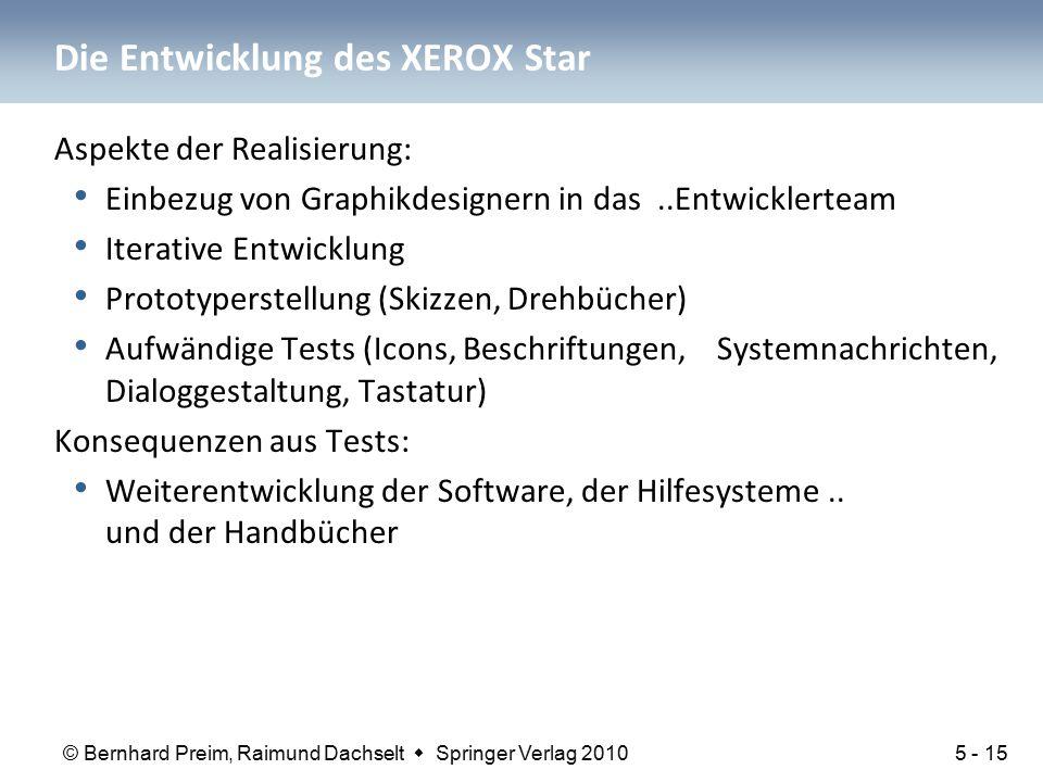 © Bernhard Preim, Raimund Dachselt  Springer Verlag 2010 Die Entwicklung des XEROX Star Aspekte der Realisierung: Einbezug von Graphikdesignern in da