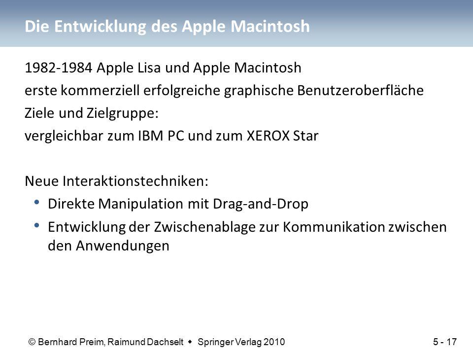 © Bernhard Preim, Raimund Dachselt  Springer Verlag 2010 Die Entwicklung des Apple Macintosh 1982-1984 Apple Lisa und Apple Macintosh erste kommerzie