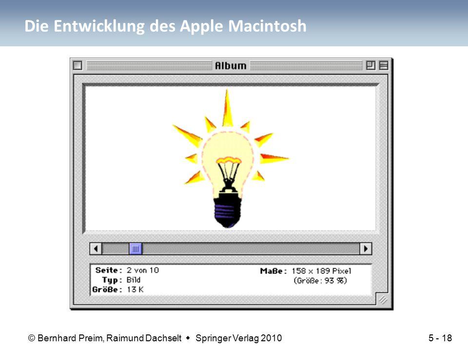 © Bernhard Preim, Raimund Dachselt  Springer Verlag 2010 Die Entwicklung des Apple Macintosh 5 - 18
