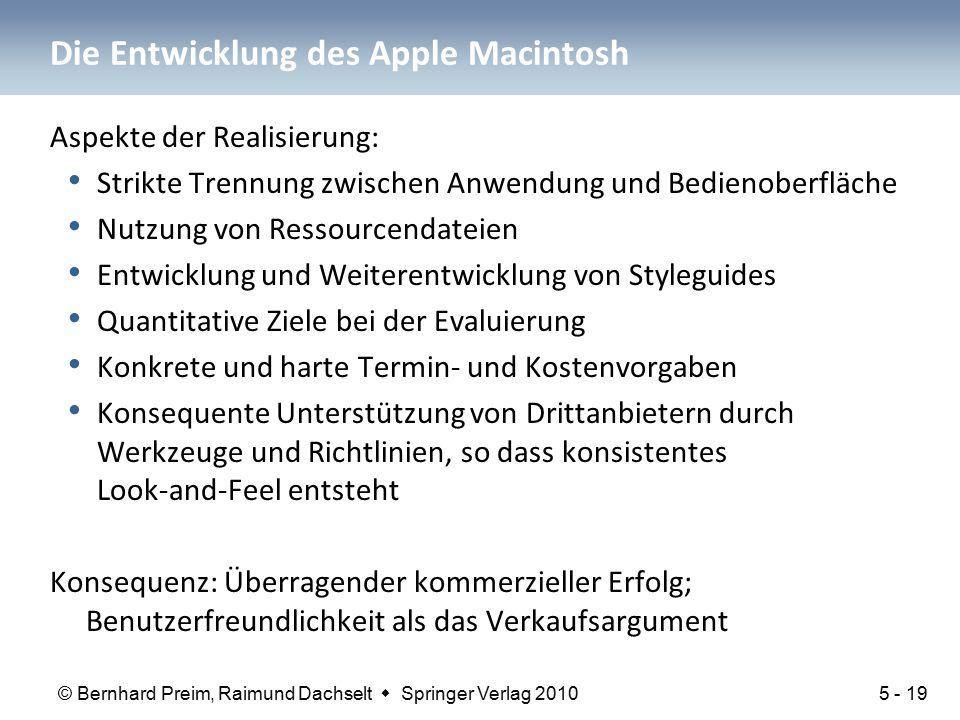 © Bernhard Preim, Raimund Dachselt  Springer Verlag 2010 Die Entwicklung des Apple Macintosh Aspekte der Realisierung: Strikte Trennung zwischen Anwe