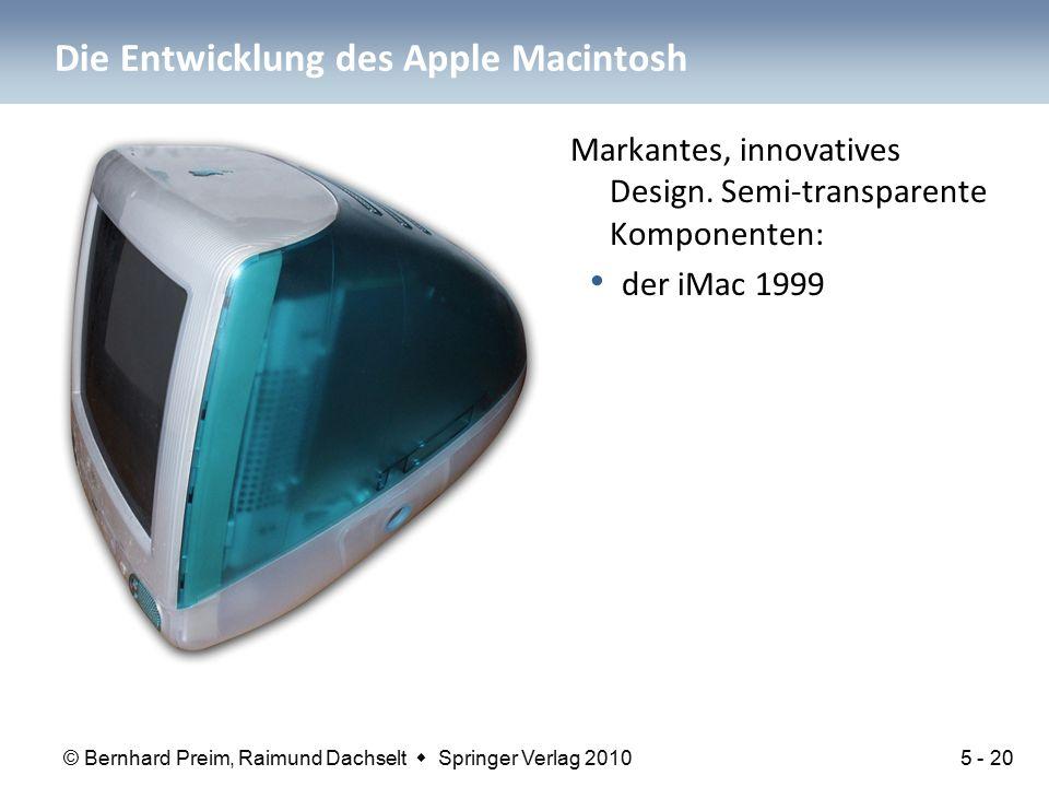 © Bernhard Preim, Raimund Dachselt  Springer Verlag 2010 Die Entwicklung des Apple Macintosh Markantes, innovatives Design. Semi-transparente Kompone