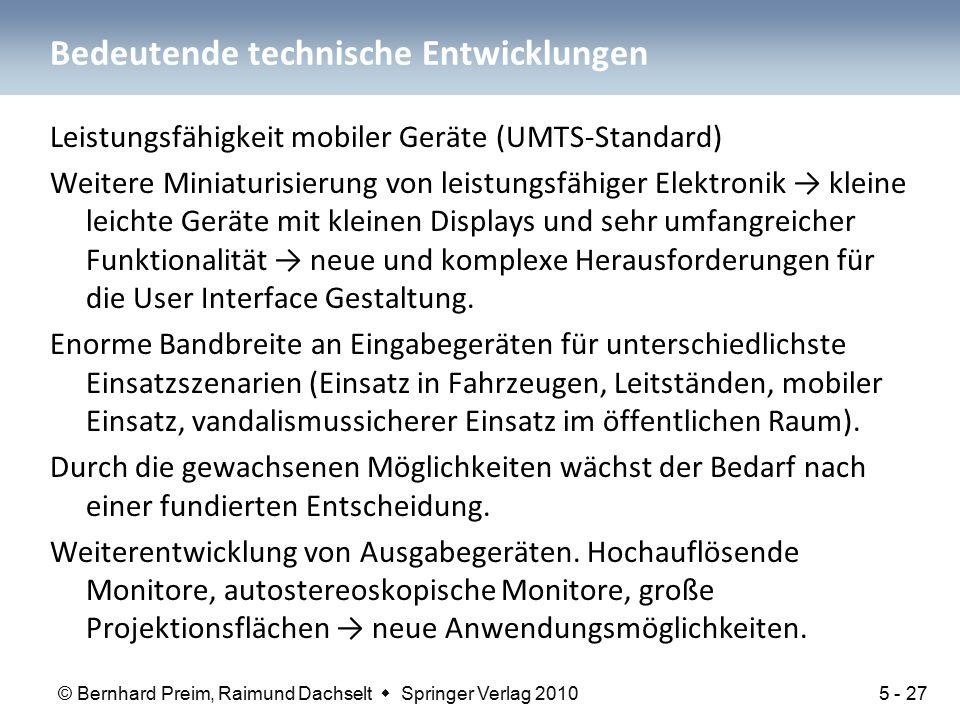 © Bernhard Preim, Raimund Dachselt  Springer Verlag 2010 Bedeutende technische Entwicklungen Leistungsfähigkeit mobiler Geräte (UMTS-Standard) Weiter