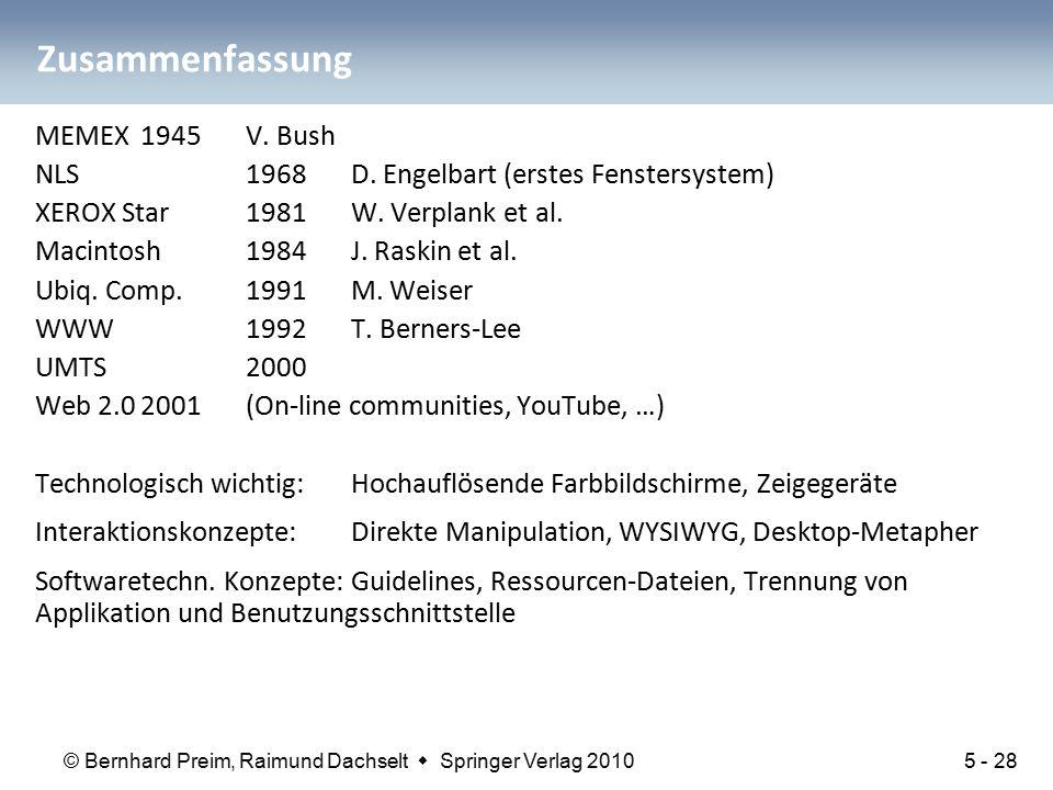 © Bernhard Preim, Raimund Dachselt  Springer Verlag 2010 Zusammenfassung MEMEX 1945 V. Bush NLS 1968 D. Engelbart (erstes Fenstersystem) XEROX Star19
