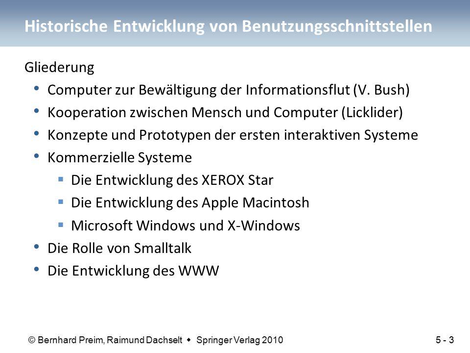 © Bernhard Preim, Raimund Dachselt  Springer Verlag 2010 Historische Entwicklung von Benutzungsschnittstellen Gliederung Computer zur Bewältigung der