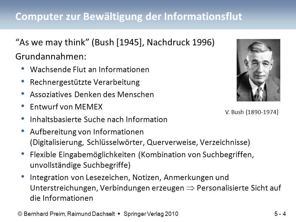 """© Bernhard Preim, Raimund Dachselt  Springer Verlag 2010 Computer zur Bewältigung der Informationsflut """"As we may think"""" (Bush [1945], Nachdruck 1996"""