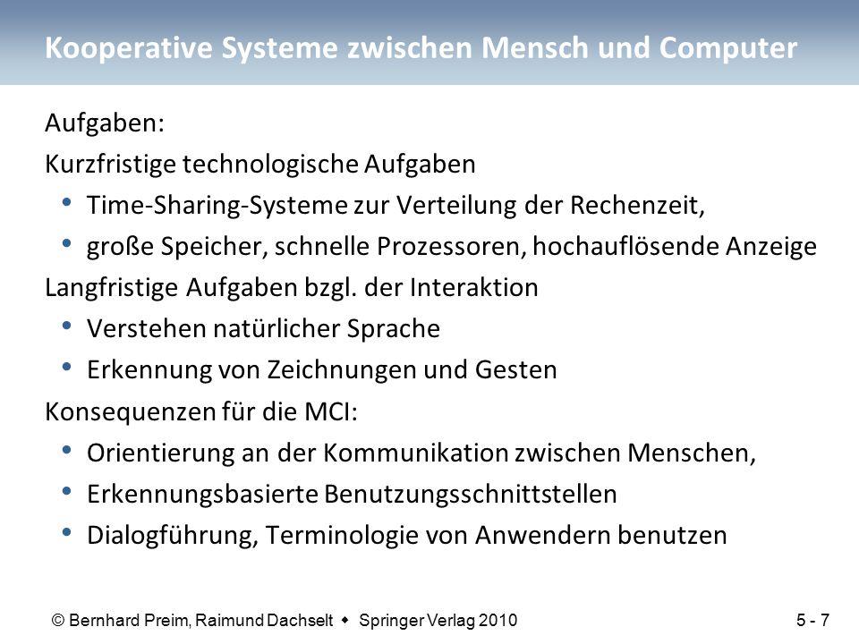 © Bernhard Preim, Raimund Dachselt  Springer Verlag 2010 Kooperative Systeme zwischen Mensch und Computer Aufgaben: Kurzfristige technologische Aufga