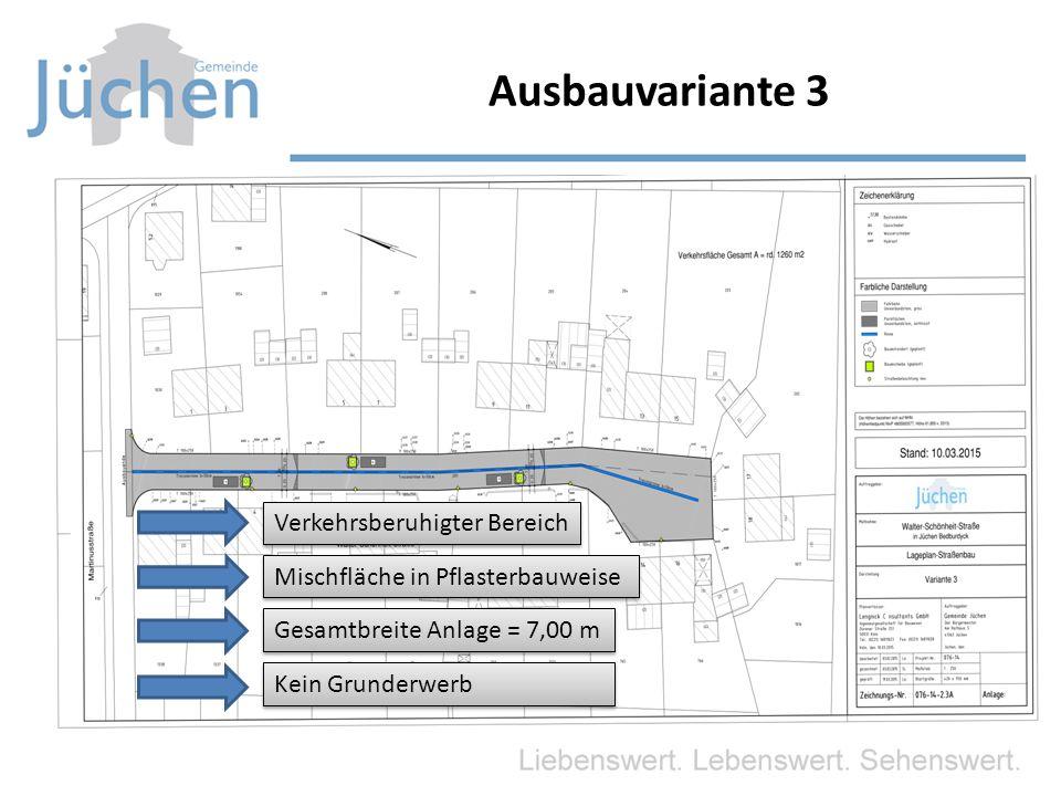 Ausbauvariante 3 Verkehrsberuhigter Bereich Mischfläche in Pflasterbauweise Gesamtbreite Anlage = 7,00 m Kein Grunderwerb