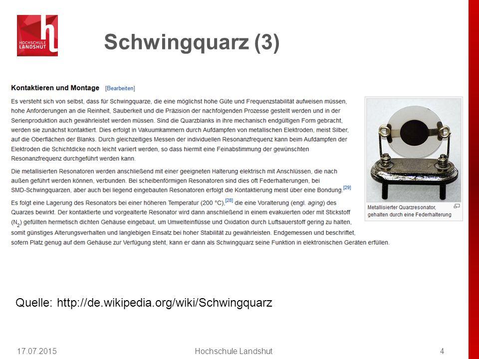 Schwingquarz (4) 17.07.20155Hochschule Landshut Quelle: http://de.wikipedia.org/wiki/Schwingquarz