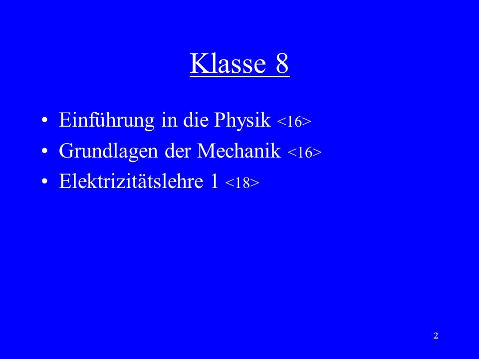 2 Klasse 8 Einführung in die Physik Grundlagen der Mechanik Elektrizitätslehre 1