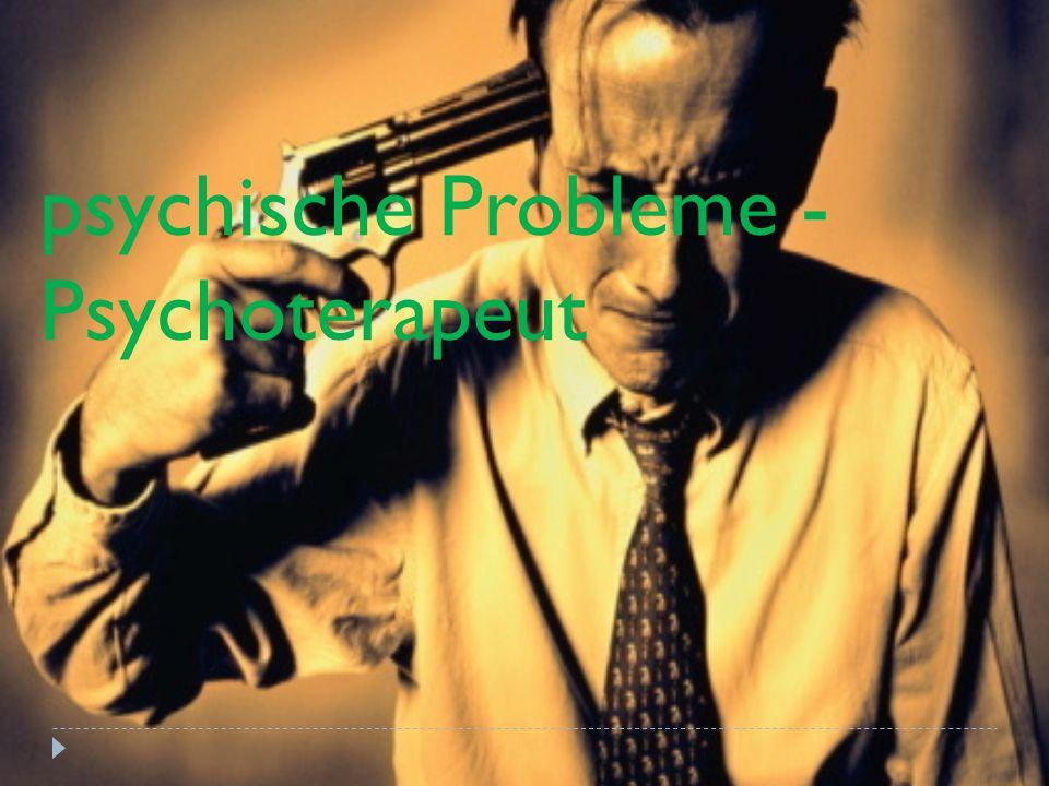psychische Probleme - Psychoterapeut