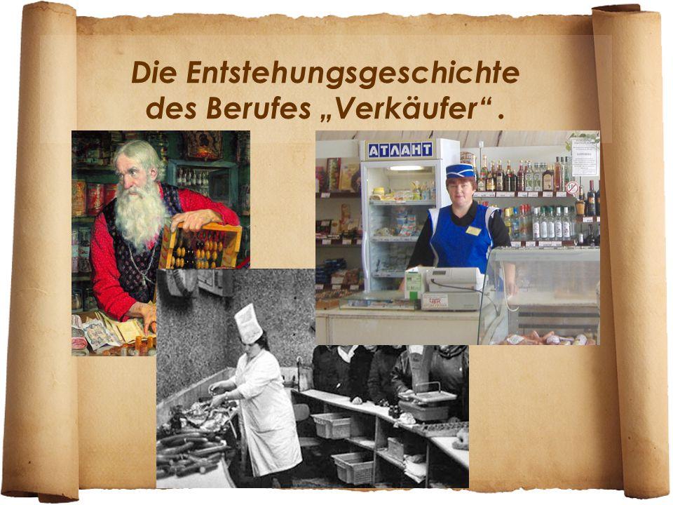 """Die Entstehungsgeschichte des Berufes """"Verkäufer""""."""