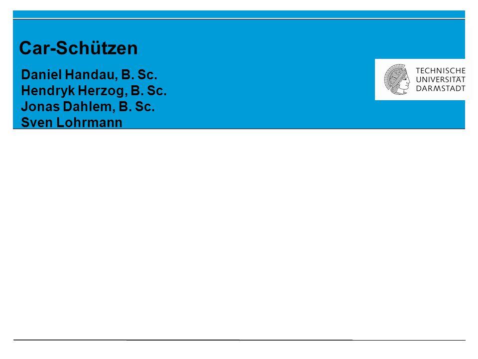 Car-Schützen Daniel Handau, B. Sc. Hendryk Herzog, B. Sc. Jonas Dahlem, B. Sc. Sven Lohrmann