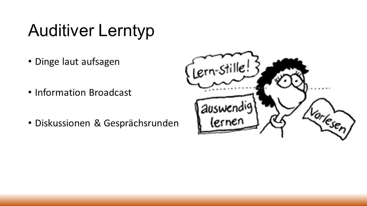 Auditiver Lerntyp Dinge laut aufsagen Information Broadcast Diskussionen & Gesprächsrunden