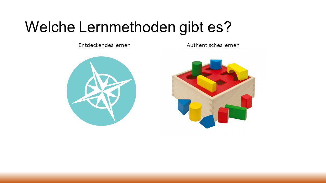 Welche Lernmethoden gibt es? Entdeckendes lernenAuthentisches lernen