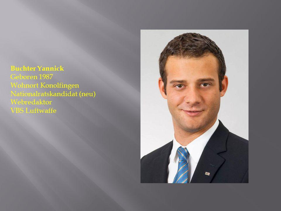 Buchter Yannick Geboren 1987 Wohnort Konolfingen Nationalratskandidat (neu) Webredaktor VBS Luftwaffe