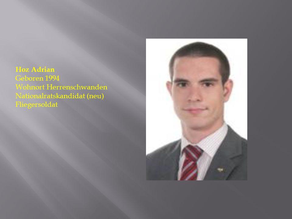 Hoz Adrian Geboren 1994 Wohnort Herrenschwanden Nationalratskandidat (neu) Fliegersoldat