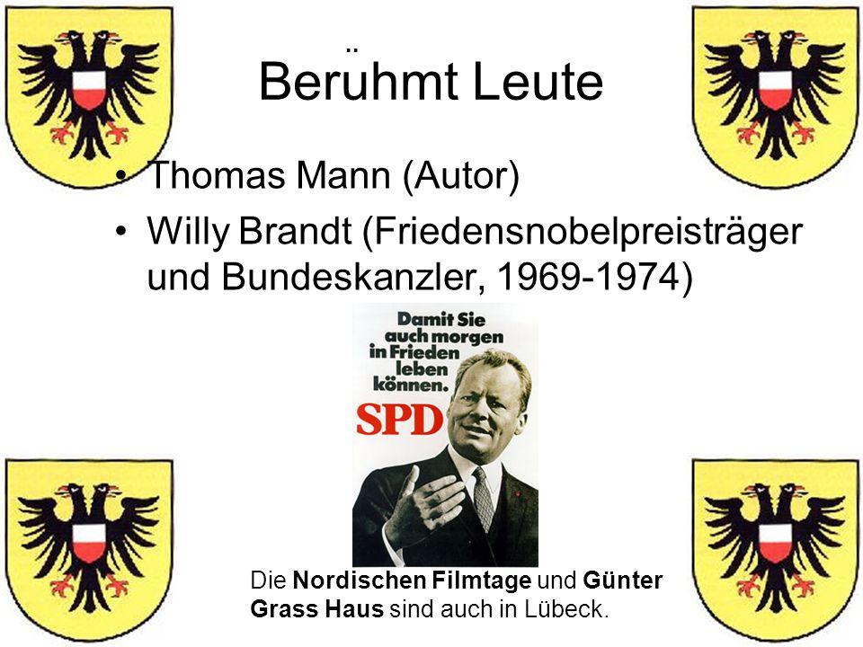 Beruhmt Leute Thomas Mann (Autor) Willy Brandt (Friedensnobelpreisträger und Bundeskanzler, 1969-1974).. Die Nordischen Filmtage und Günter Grass Haus