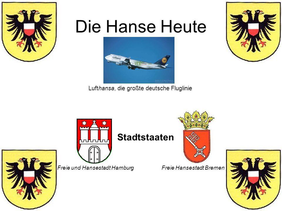 Die Hanse Heute Lufthansa, die großte deutsche Fluglinie Freie und Hansestadt HamburgFreie Hansestadt Bremen Stadtstaaten