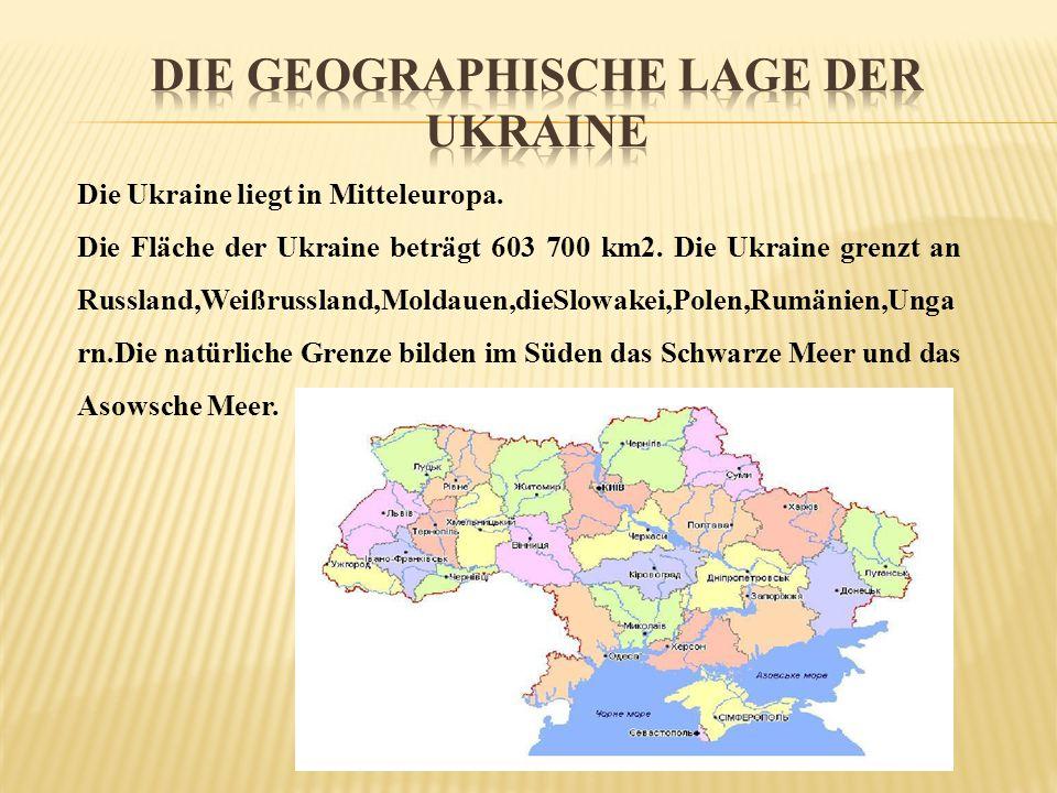 Die Ukraine liegt in Mitteleuropa. Die Fläche der Ukraine beträgt 603 700 km2. Die Ukraine grenzt an Russland,Weißrussland,Moldauen,dieSlowakei,Polen,