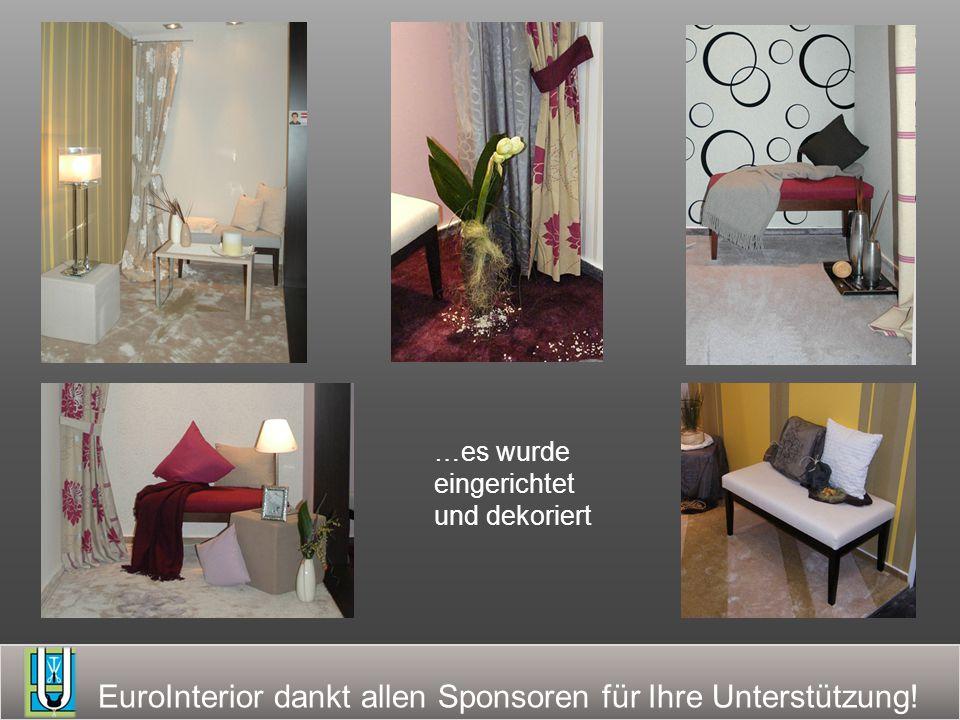 EuroInterior dankt allen Sponsoren für Ihre Unterstützung! …es wurde eingerichtet und dekoriert