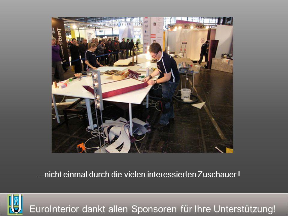 EuroInterior dankt allen Sponsoren für Ihre Unterstützung! von der Arbeit… …zur Präsentation