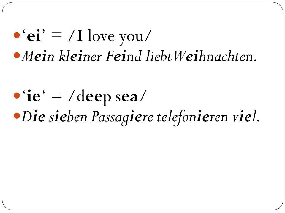 'ei' = /I love you/ Mein kleiner Feind liebt Weihnachten.