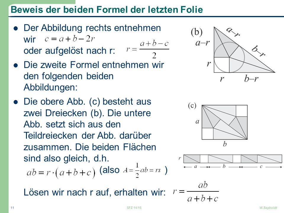Beweis der beiden Formel der letzten Folie Der Abbildung rechts entnehmen wir oder aufgelöst nach r: Die zweite Formel entnehmen wir den folgenden bei
